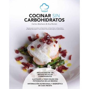 Cocinar sin Carbohidratos libro con más de 100 recetas bajas en carbohidratos de Carlos Abehsera y Ana Román